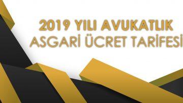 Avukatlık Asgari Ücret Tarifesi 2019