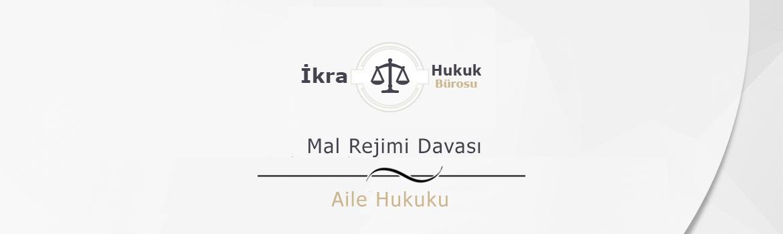 Mal Rejimi Davası Şartları Ücreti