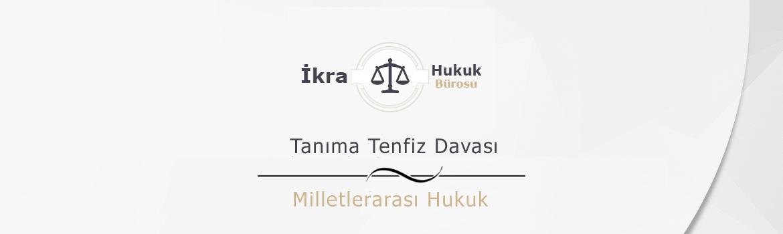 Tanıma-Tenfiz-Davası-Şartları-Ücreti